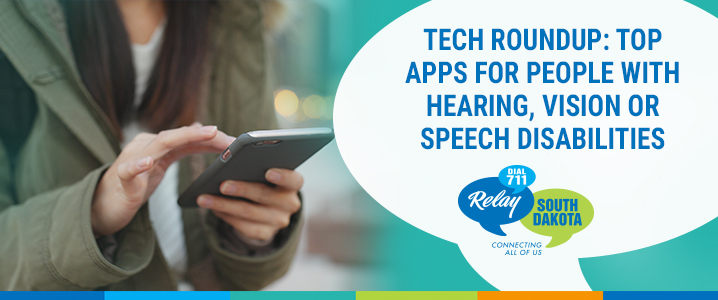 Tech Roundup: Top Apps for People with Hearing, Vision or