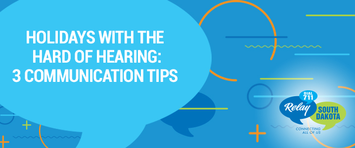 Holidays with the Hard of Hearing: 3 Communication Tips