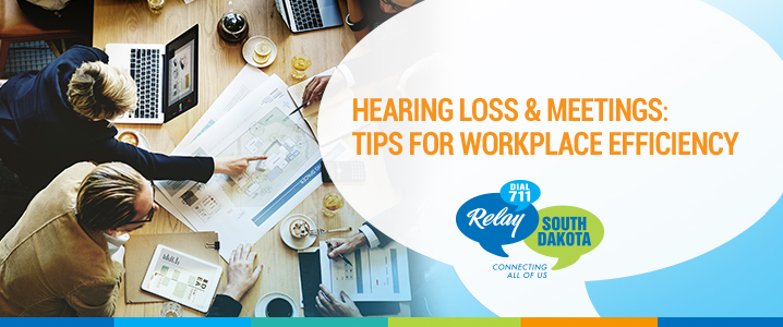 Hearing Loss & Meetings: Tips for Workplace Efficiency