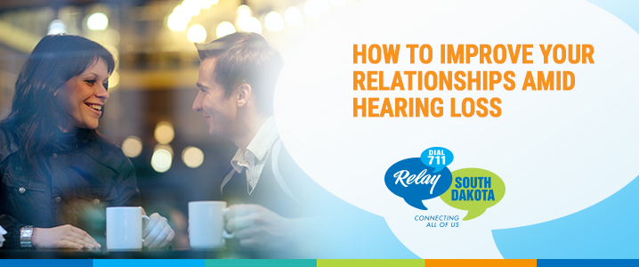 How to Improve Your Relationships Amid Hearing Loss