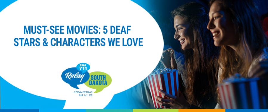 Must-See Movies: 5 Deaf Stars & Characters We Love