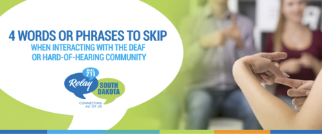 4 Phrases to Skip When Interacting with the Deaf and Hard-of-Hearing Community